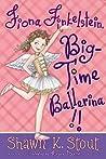 Fiona Finkelstein, Big-Time Ballerina!!