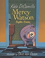Mercy Watson: Fights Crime