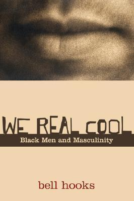 We-Real-Cool-Black-Men-and-Masculinity
