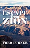 Escape from Zion: Mormon/Lds Zion
