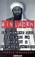 Bin Laden: El Hombre Que Declaró La Guerra A Los Estados Unidos