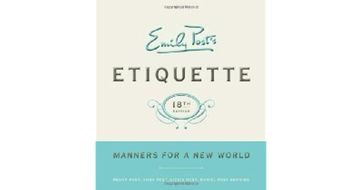 Emily Post Etiquette Book: Emily Post Etiquette: Manners For A New World By Peggy Post