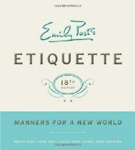 Emily Post Etiquette: Manners for a New World (18th edition)