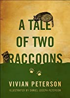 A Tale of Two Raccoons