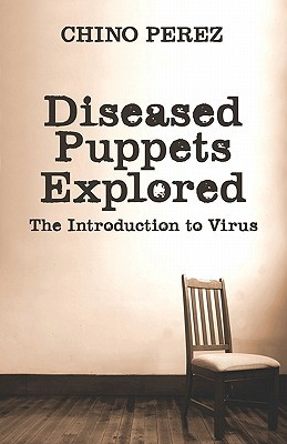 Diseased Puppets Explored: The Introduction to Virus
