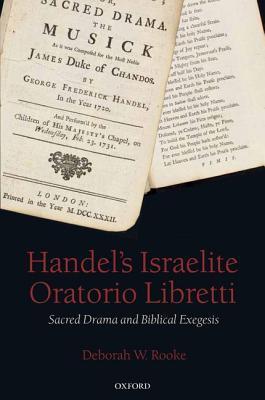Handel's Israelite Oratorio Libretti Sacred Drama and Biblical Exegesis