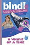 A Whale of a Time (Bindi's Wildlife Adventures, #5)