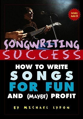 Songwriting-Success-How-to-Write-Songs-for-Fun-and-Maybe-Profit