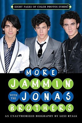 More Jammin' with the Jonas Brothers: An Unauthorized Biography