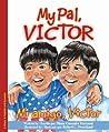 My Pal, Victor / Mi amigo, Victor