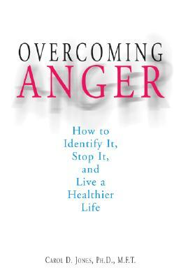 Overcoming Anger: How to Identify It, Stop It, and Live a Healthier Life