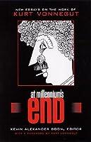 At Millennium's End: New Essays on the Work of Kurt Vonnegut