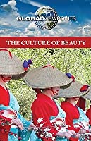 The Culture of Beauty (Global Viewpoints)