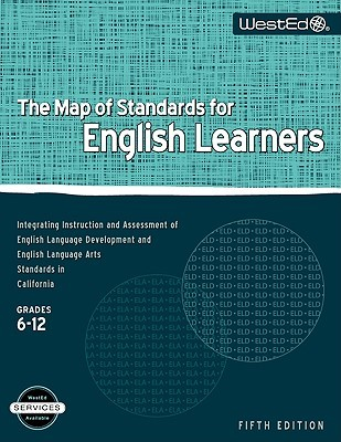 The Map of Standards for English Learners, Grades 6-12