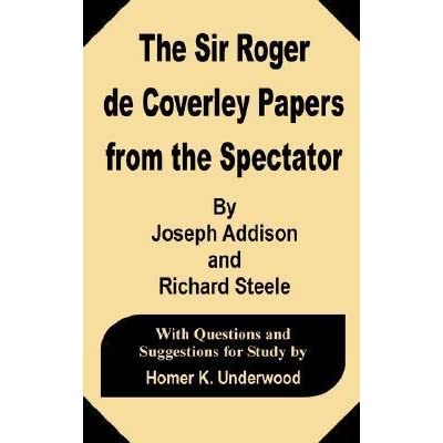 the sir roger de coverley papers from the spectator by joseph addison