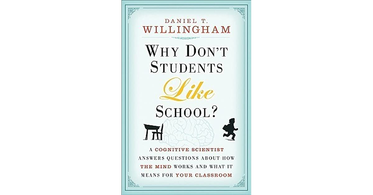 Why Don't Students Like School?: A Cognitive Scientist