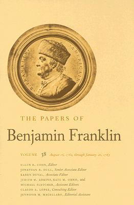 The Papers of Benjamin Franklin, Vol. 38: Volume 38, August 16, 1782, through January 20, 1783
