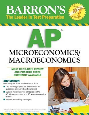 Barron's AP MicroeconomicsMacroeconomics with Bonus Online Tests, 6th Edition