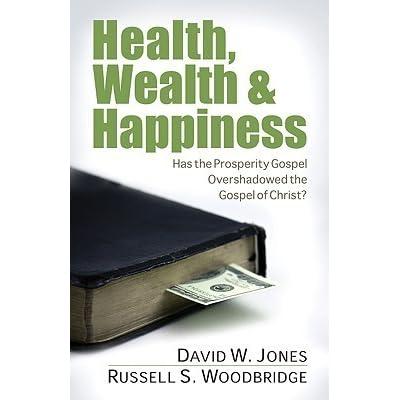 Health, Wealth & Happiness: Has the Prosperity Gospel
