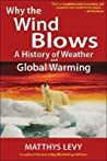 Why the Wind Blows: A History of Weather and Global Warming
