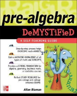 Pre-Algebra Demystified by Allan G
