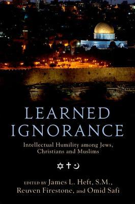 Learned Ignorance: Intellectual Humility Among Jews, Christians, and Muslims