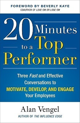 20-Minutes-to-a-Top-Performer-Three-Fast-and-Effective-Conversations-to-Motivate-Develop-and-Engage-Your-Employees