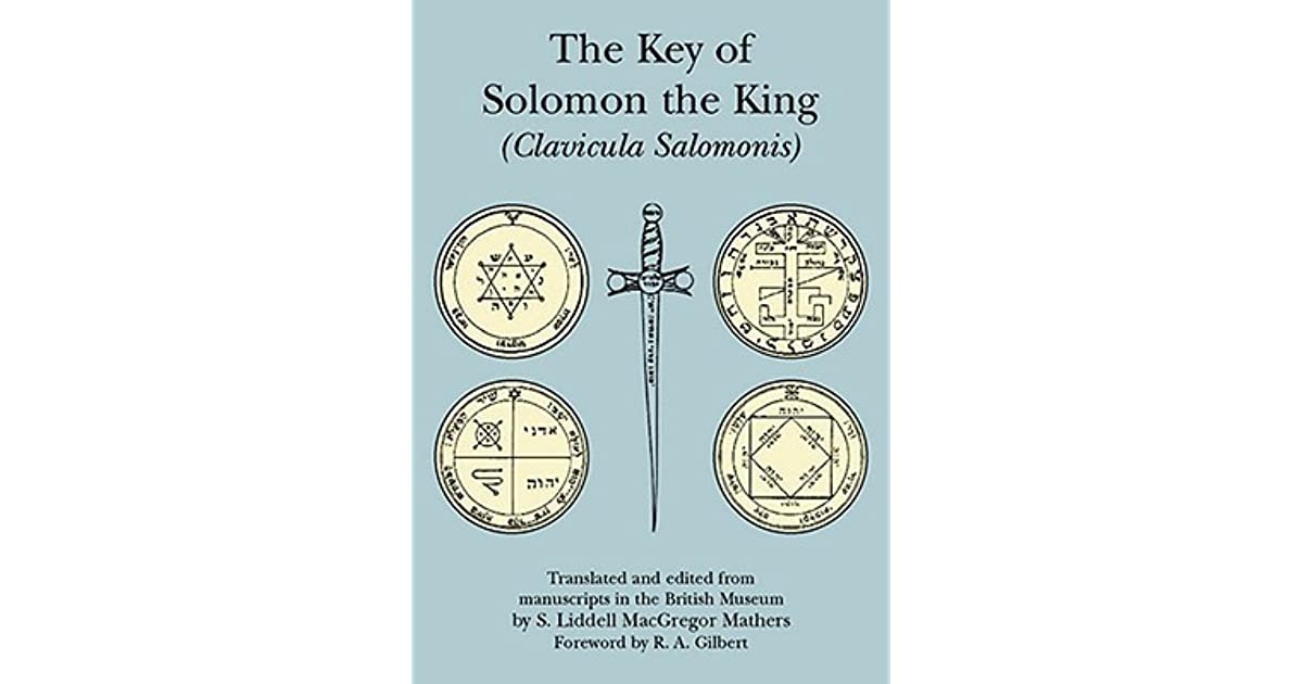 The Key of Solomon the King: Clavicula Salomonis by S L