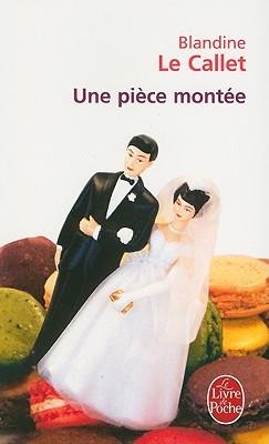 Une pièce montée by Blandine Le Callet
