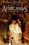 Africanus: El hijo del cónsul (Publio Cornelio Escipión, #1)