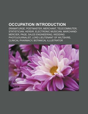 Occupation Introduction: Dramaturge, Postmaster, Merchant, Telecommuter, Statistician, Hersir, Electronic Musician, Marchand-Mercier, Page