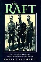 The Raft Lib/E: The Courageous Struggle of Three Naval Airmen Against the Sea