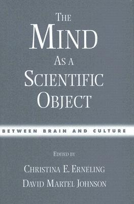 The Mind As a Scientific Object Between Brain and Culture