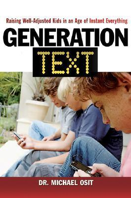 Generation-Text-Raising-Well-Adjusted-Kids-in-an-Age-of-Instant-Everything