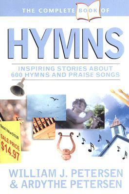 The Complete Book of Hymns: Inspiring Stories about 600 Hymns and
