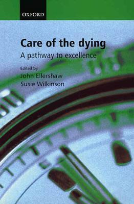 Care for the Dying A Pathway to Excellence