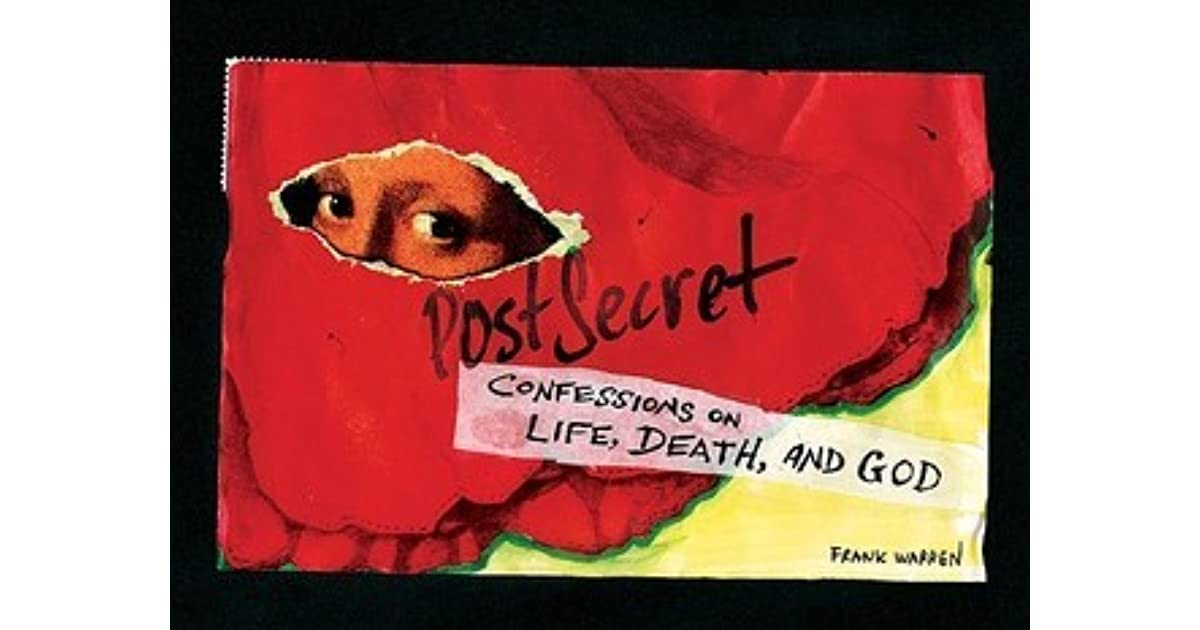 Postsecret confessions on life death and god pdf