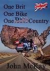 One Brit, One Bike, One Big Country by John McKay