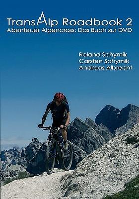 Transalp Roadbook 2: Abenteuer Alpencross: Das Buch zur DVD