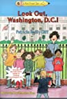Look Out, Washington D.C. by Patricia Reilly Giff