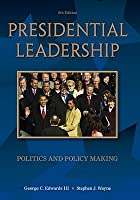 Presidential Leadership: Politics and Policy Making