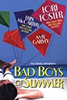 Bad Boys of Summer