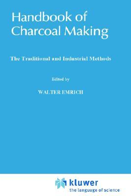 Handbook of Charcoal Making: The Traditional and Industrial Methods