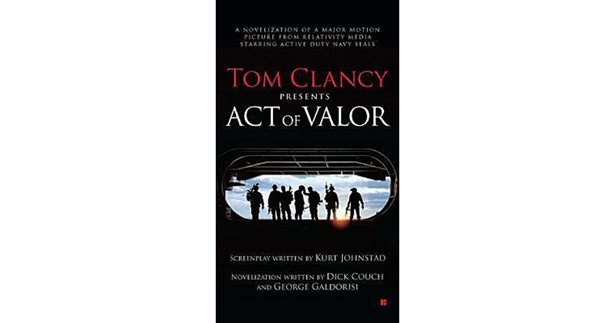 Tom Clancy Presents Act Of Valor By Dick Couch