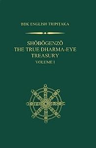 Shobogenzo: The True Dharma-Eye Treasury (Volume 1)