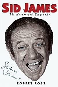 Sid James: The Authorised Biography