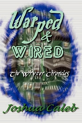 Warped & Wired by Joshua Caleb