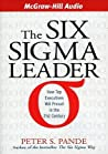 The Six Sigma Leader: Putting the Power of Business Excellence Into Everything You Do