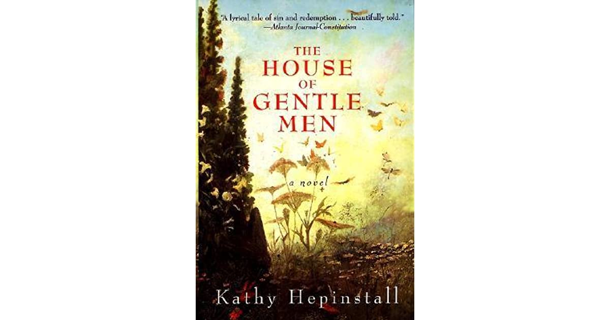 The house of gentle men by kathy hepinstall fandeluxe Choice Image