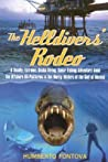 The Helldivers' Rodeo: A Deadly, Extreme, Spearfishing Adventure Amid the Offshore Oil Platforms in the Murky Waters of the Gulf of Mexico